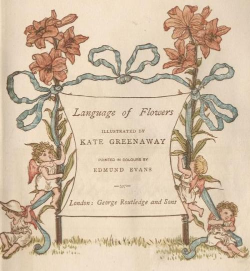 Language of Flowers, Illustrated by Kate Greenaway, 1884