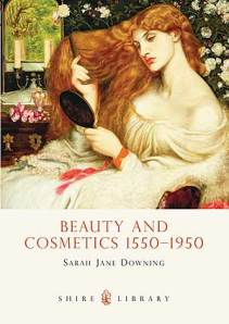 A Deadly Fashion: Beauty and Cosmetics 1550-1950 - A Review