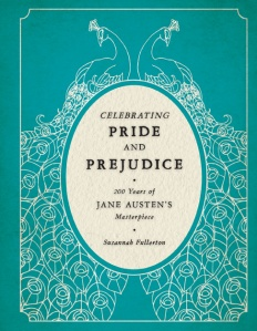 Happy 200th Year Anniversary Pride And Prejudice Much To My Delight Author Susannah Fullerton Has Written A Comprehensive Homage The Novel Start