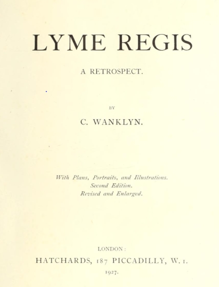 Title page of Lyme Regis: A Retrospect by C. Wanklyn, London, Hatchards, 187 Piccadilly, W.1. 1927