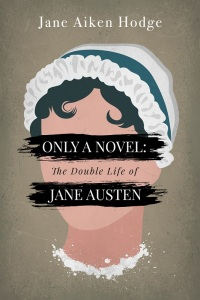 Image of the book cover Only a Novel: The Double Life of Jane Austen by Jane Aiken Hodge