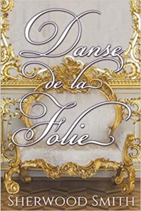 Image of the book cover of Danse de la Folie by Sherwood Smith