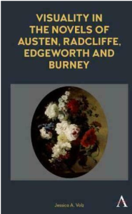 Cover image of Visuality in the Novels of Austen, Radcliffe, Edgeworth and Burney by Jessica A. Volz