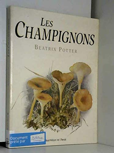Les Champignons by Beatrix Potter book cover, French Edition, ABE Books. ISBN 10: 2909808211 / ISBN 13: 9782909808215