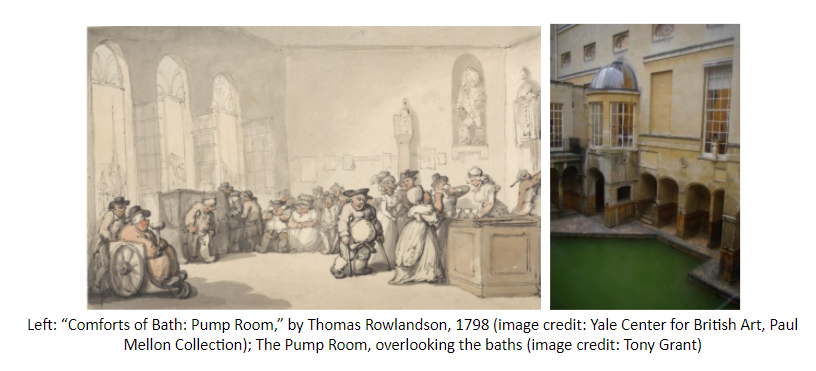"Two images. Left: ""Comforts of Bath: Pump Room,"" by Thomas Rowlandson, 1798 (image credit: Yale Center for British Art, Paul Mellon Collection); The Pump Room, overlooking the baths (image credit: Tony Grant)"
